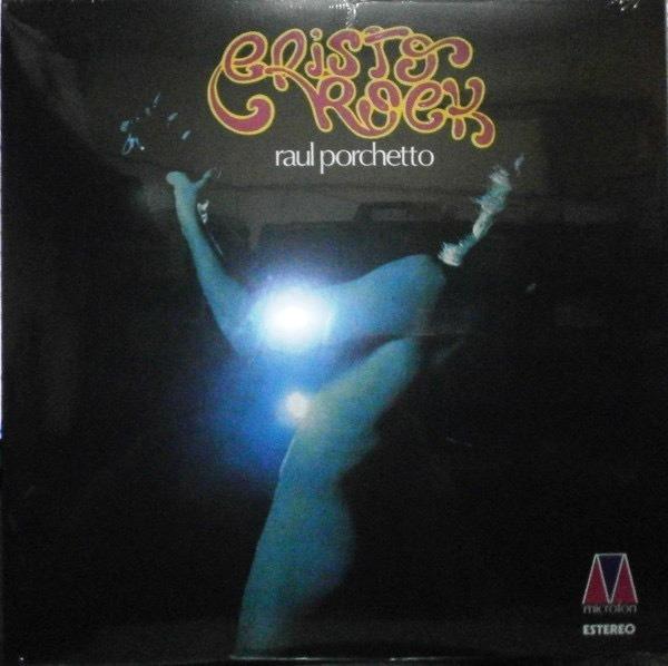 Raul Porchetto-Cristo Rock LP
