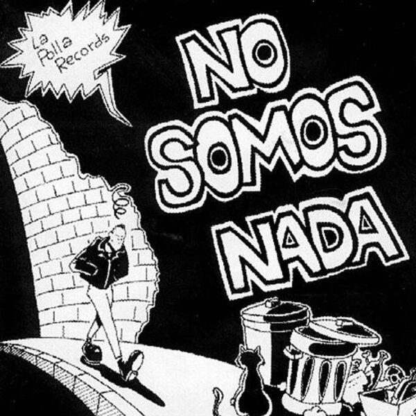 La Polla Records – No Somos Nada
