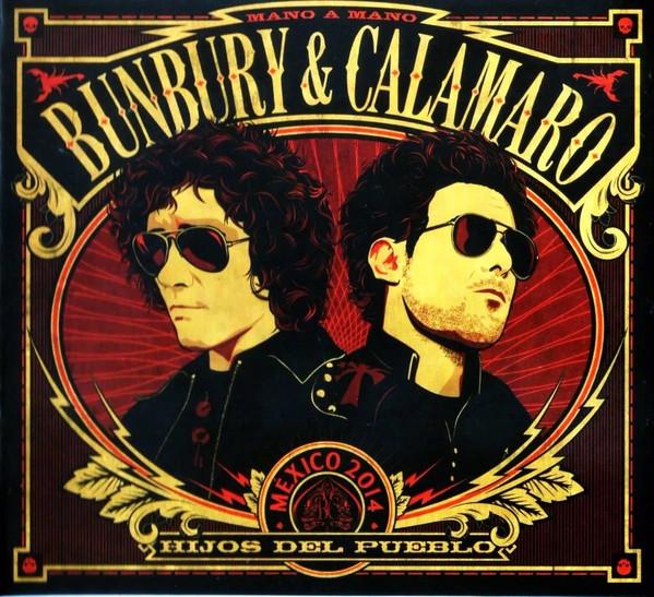 Bunbury & Calamaro - Hijos Del Pueblo (Mano A Mano - México 2014) CD