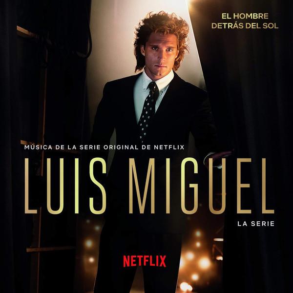 Luis Miguel: La Serie (Musica De La Serie Original De Netflix)