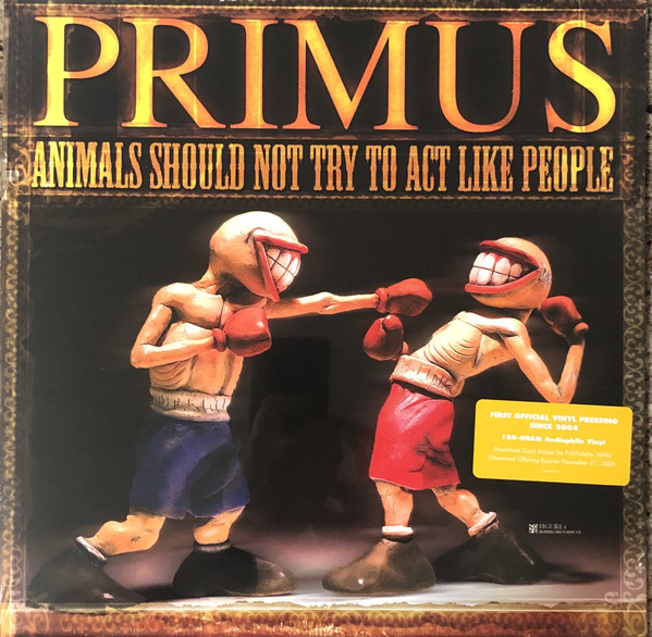 Primus - Animals Should Not Try To Act Like People LP