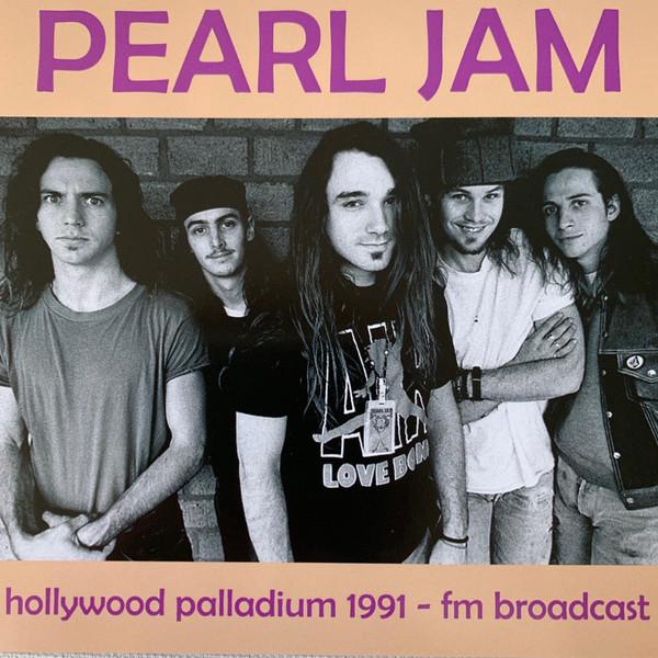 Pearl Jam – Live At The Hollywood Palladium 1991 - FM Broadcast