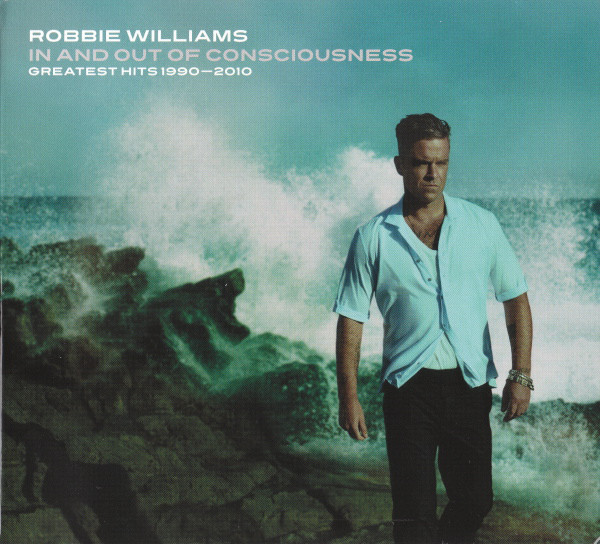 Robbie Williams - In And Out Of Consciousness - Greatest Hits 1990 - 2010 2CD