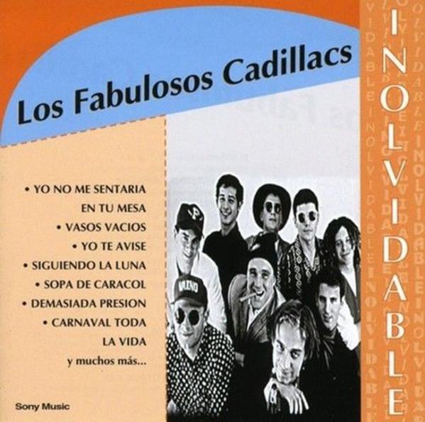 Los Fabulosos Cadillacs – Inolvidable