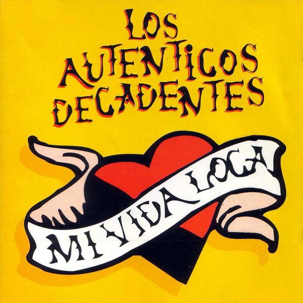 Los Auténticos Decadentes - Mi Vida Loca CD