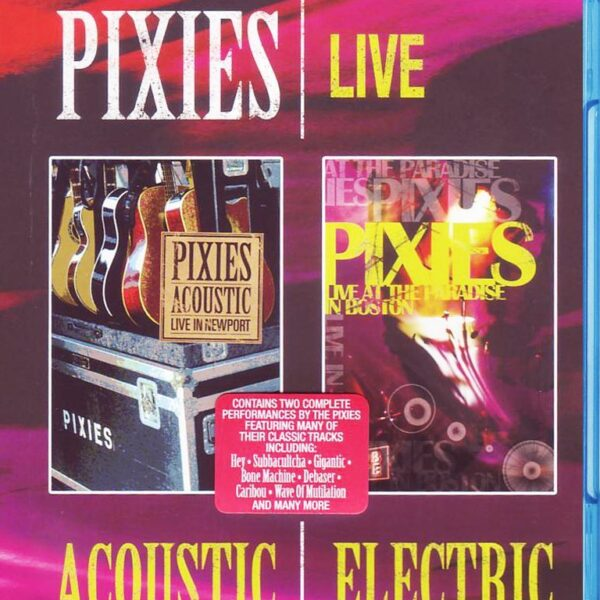 Pixies - Live Acoustic & Electric BLURAY