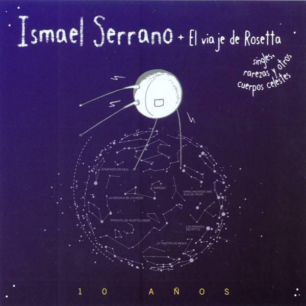 Ismael Serrano - El Viaje De Rosetta - Singles, Rarezas Y Otros Cuerpos Celestes 2CD