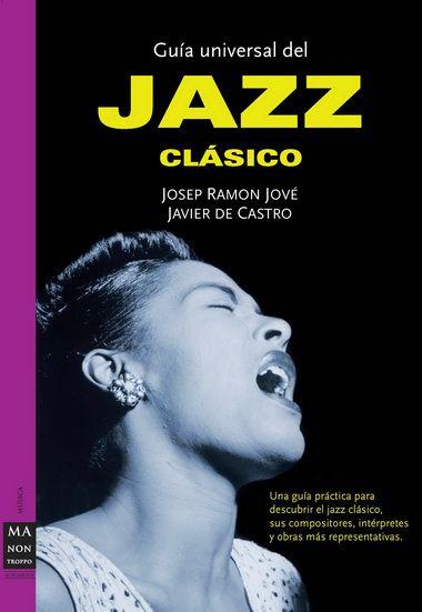 Guía Universal del Jazz Clásico, Josep Ramon Jové y Javier de Castro LIBRO