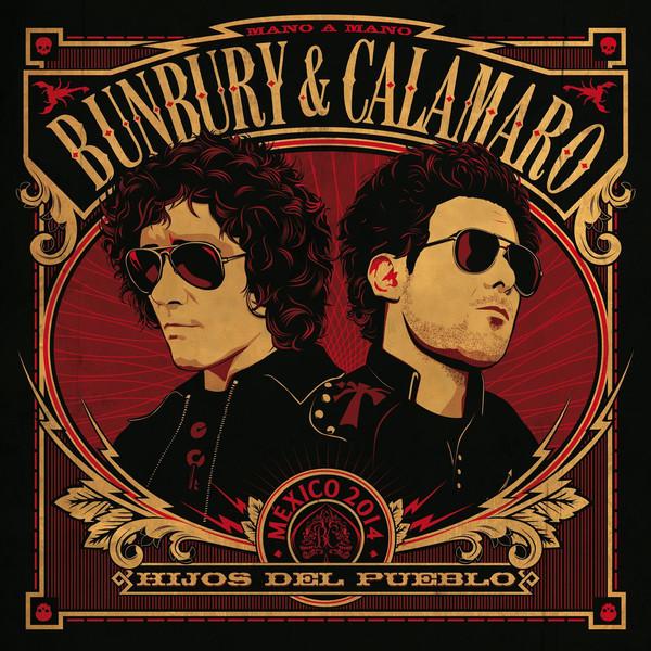 Bunbury & Calamaro - Hijos Del Pueblo (Mano A Mano - México 2014) 1LP+1CD