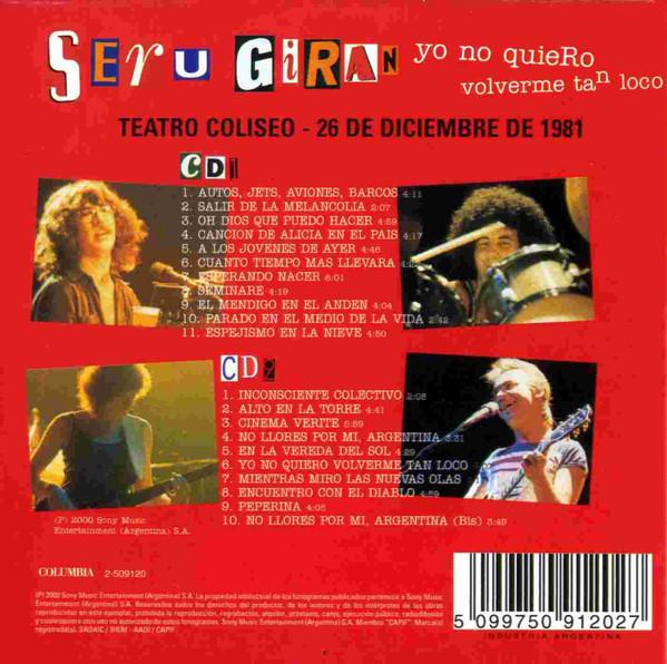Seru Giran - Yo No Quiero Volverme Tan Loco 2CDs