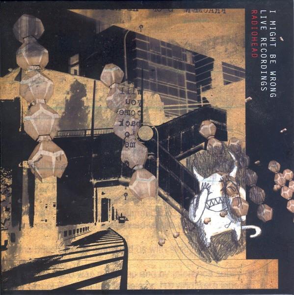 Radiohead – I Might Be Wrong - Live Recordings CD