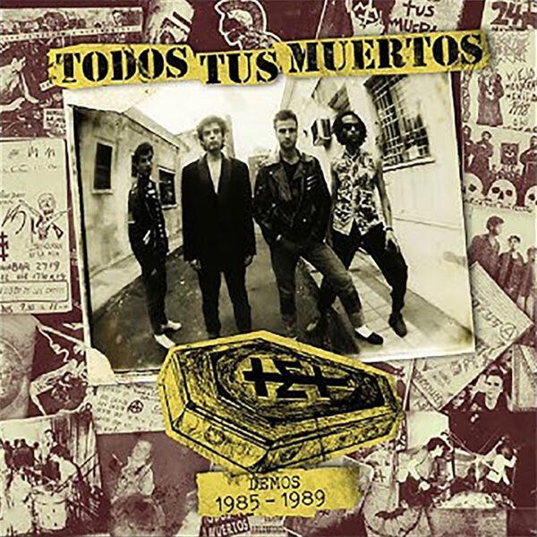 Todos Tus Muertos - Demos 1985-1989 LP