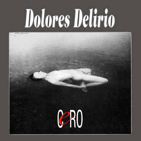 Dolores Delirio - Cero CD