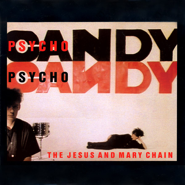 The Jesus And Mary Chain - Psychocandy CD