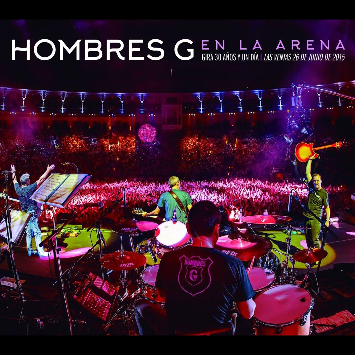 Hombres G - En La Arena. Gira 30 Años Y Un Día. Las Ventas 26 De Junio De 2015 2CDs