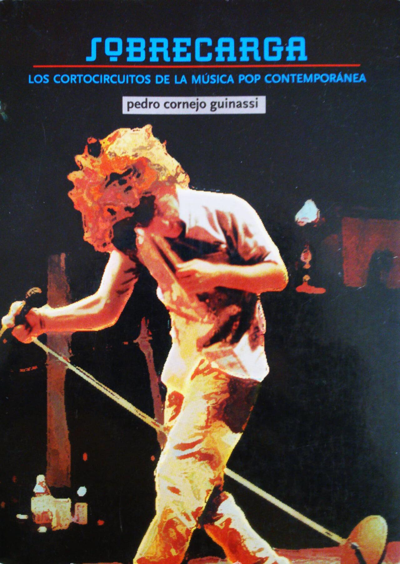 Sobrecarga: Los Cortocircuitos de la Música Pop Contemporánea, Pedro Cornejo Guinassi LIBRO