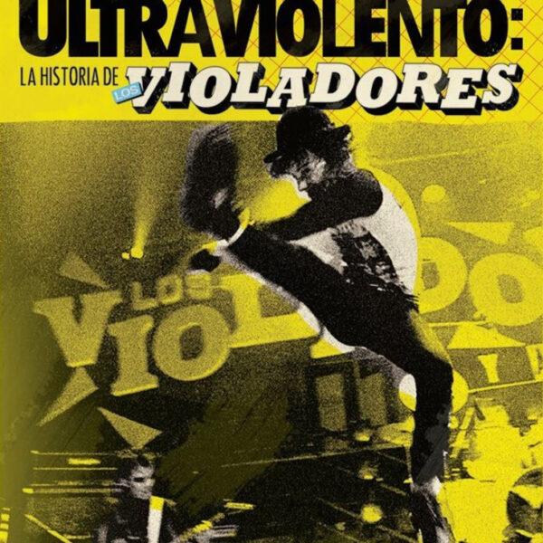 Uno, Dos ULTRAVIOLENTO: La Historia de LOS VIOLADORES, Esteban Cavanna LIBRO