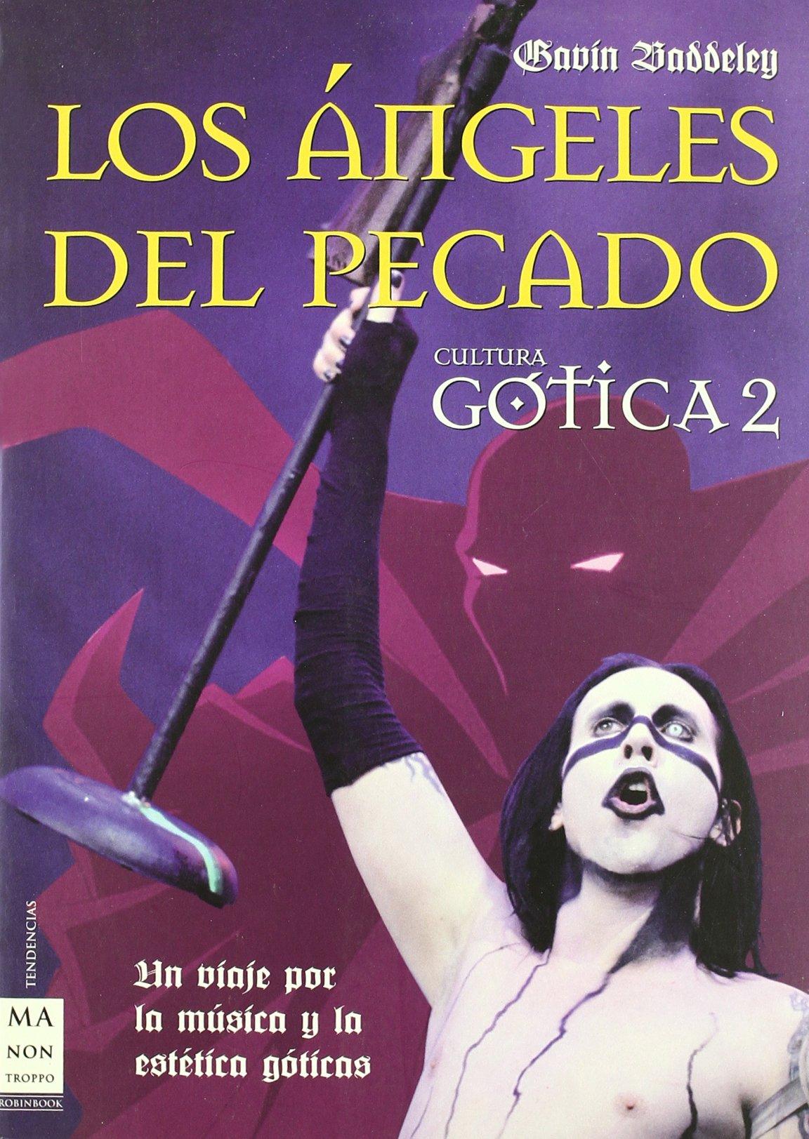 Los Ángeles del Pecado (Cultura Gótica 2), Gavin Baddeley LIBRO