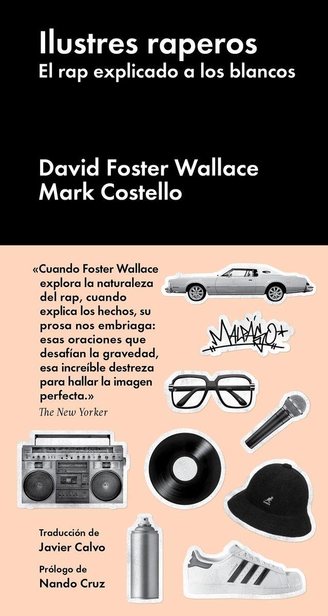 Ilustres Raperos, David Foster Wallace, Mark Costello LIBRO