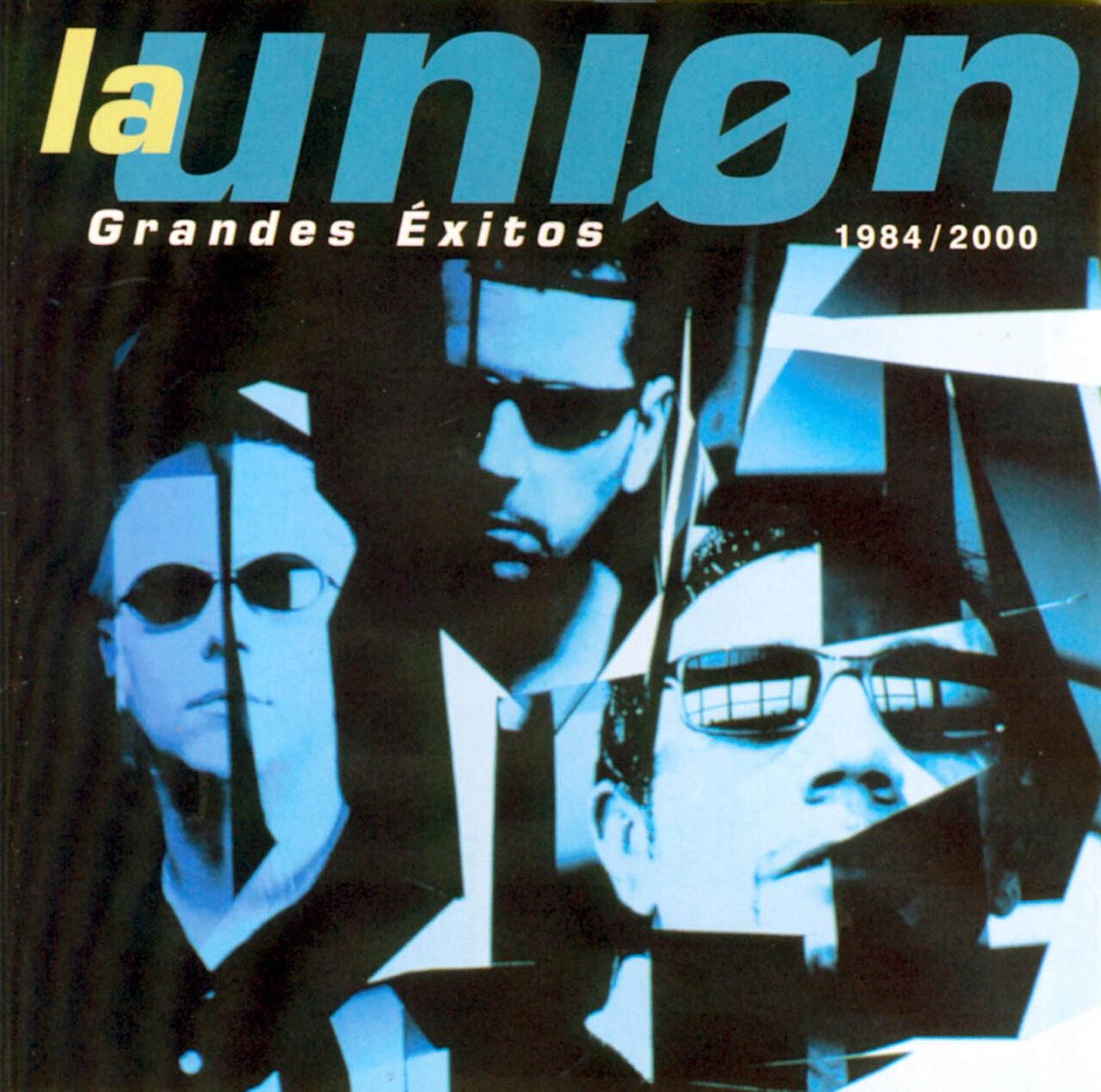 La Unión - Grandes Éxitos 1984 / 2000 CD