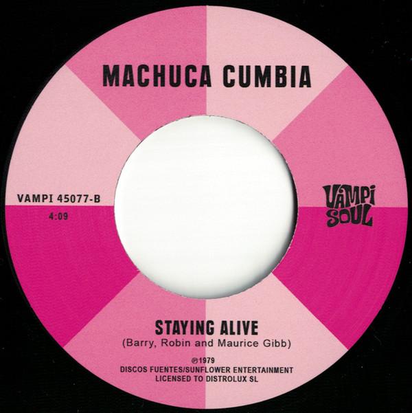 La Cumbia Moderna De Soledad* / Machuca Cumbia – Crees Que Soy Sexy? Da Ya Think I'm Sexy? / Staying Alive