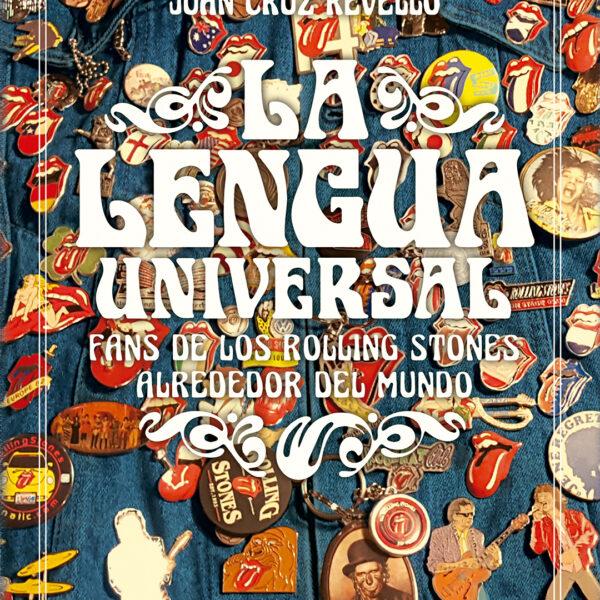 La lengua universal. Fans de los Rolling Stones alrededor del mundo LIBRO
