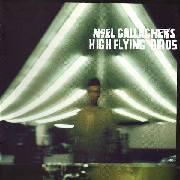 Noel Gallagher's High Flying Birds - Noel Gallagher's High Flying Birds CD