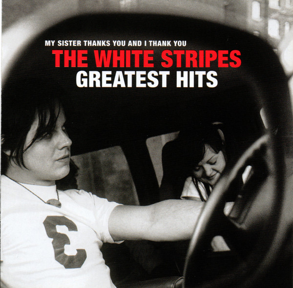 The White Stripes - My Sister Thanks You And I Thank You The White Stripes Greatest Hits CD